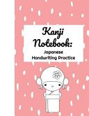 Kanji Notebook Japanese Handwriting Practice  Ultimate Hiragana  Katakana and Genkouyoushi Writing Practice Notebook  This Is an 8 5x11 100 Page Kanji PDF