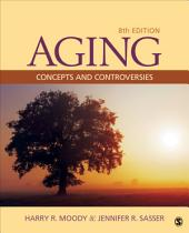 Aging: Concepts and Controversies, Edition 8