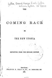 The Coming Race: Or the New Utopia