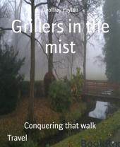 Grillers in the mist: Conquering that walk