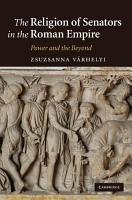 The Religion of Senators in the Roman Empire PDF