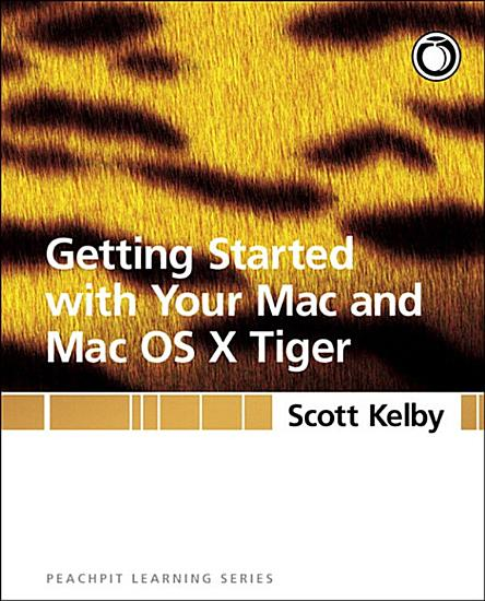 Getting Started with Your Mac and Mac OS X Tiger PDF