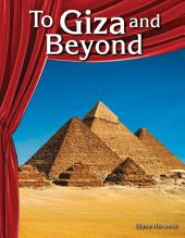 To Giza and Beyond