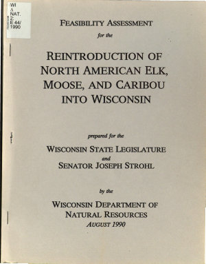 Feasibility Assessment for the Reintroduction of North American Elk  Moose and Caribou Into Wisconsin PDF