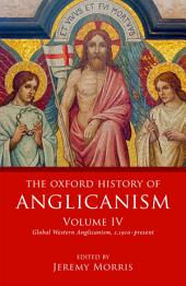 The Oxford History of Anglicanism, Volume IV: Global Western Anglicanism, c. 1910-present