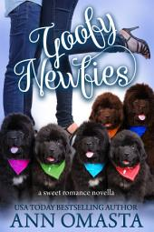 Goofy Newfies: A heartwarming and sweet romance, plus puppies!