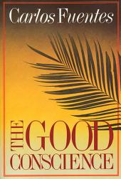 The Good Conscience: A Novel