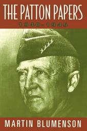 The Patton Papers: 1940-1945