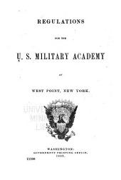 Regulations for the United States Military Academy, West Point, N.Y. ...