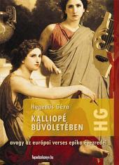 Kalliopé bűvöletében: avagy az európai verses epika évezredei