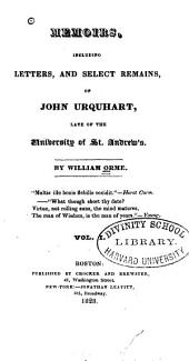 Memoirs, Including Letters, and Select Remains, of John Urquhart, Late of the University of St. Andrew's: Volume 1