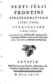 Strategematica: libri tres : strategicon liber unus
