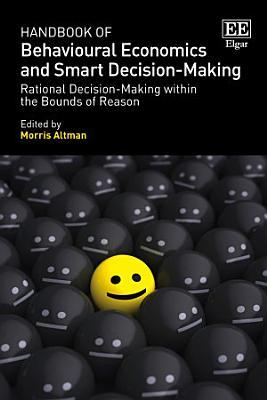Handbook of Behavioural Economics and Smart Decision Making