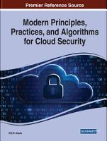 Modern Principles  Practices  and Algorithms for Cloud Security PDF