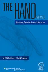 The Hand: Anatomy, Examination, and Diagnosis, Edition 4