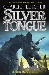 Stoneheart: Silvertongue: Book 3