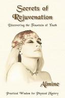 Secrets of Rejuvenation