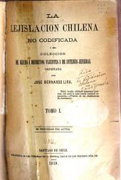 La lejislacion chilena no codificada, o sea Coleccion de leyes i decretos vijentes i de interes jeneral ordenada: Volúmenes 1-4