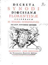 Decreta synodi diœcesanæ Florentinæ celebratæ in ecclesia metropolitana die 24. Septembris 1732