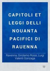 Capitoli et leggi delli Nouanta Pacifici di Rauenna