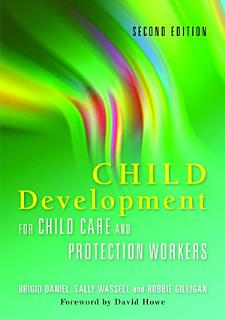 Child Development for Child Care and Protection Workers Book