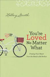 You Re Loved No Matter What