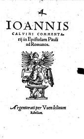 Ioannis Calvini Commentarij in Epistolam Pauli ad Romanos