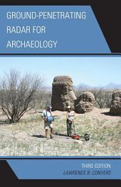 Ground-Penetrating Radar for Archaeology: Edition 3