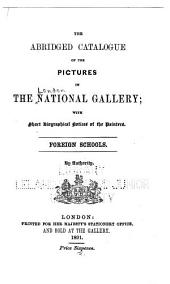 The Abridged Catalogue of the Pictures in the National Gallery: With Short Biographical Notices of the Painters : Foreign Schools