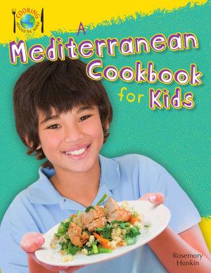 A Mediterranean Cookbook for Kids