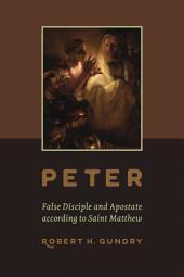 Peter -- False Disciple and Apostate according to Saint Matthew