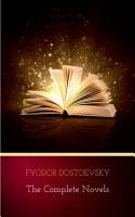 Fyodor Dostoyevsky  The Complete Novels PDF