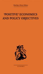 Positive Economics and Policy Objectives