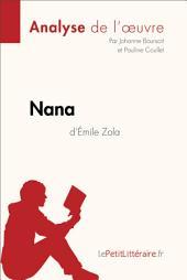Nana d'Émile Zola (Analyse de l'oeuvre): Comprendre la littérature avec lePetitLittéraire.fr