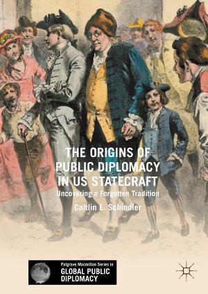 The Origins of Public Diplomacy in US Statecraft PDF