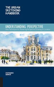 The Urban Sketching Handbook  Understanding Perspective PDF