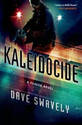 Kaleidocide: A Peacer Novel