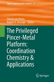 The Privileged Pincer Metal Platform  Coordination Chemistry   Applications PDF