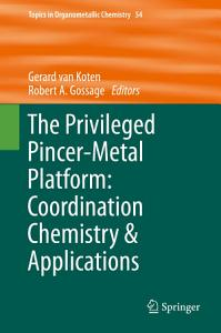 The Privileged Pincer Metal Platform  Coordination Chemistry   Applications