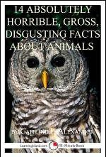 14 Absolutely Horrible, Gross, Disgusting Facts About Animals