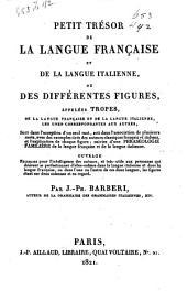 Petit trésor de la langue française et de la langue italienne, ou des différentes figures, appelées tropes ...