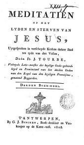 Meditatiën op het lijden en sterven van Jesus ...: Volume 3