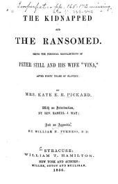 "The Kidnapped and the Ransomed: Being the Personal Recollections of Peter Still and His Wife ""Vina,"" After Forty Years of Slavery"