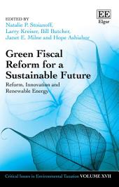 Green Fiscal Reform for a Sustainable Future: Reform, Innovation and Renewable Energy