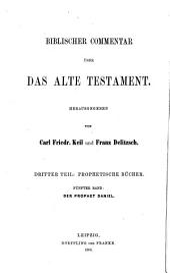Biblischer Commentar über den Propheten Daniel