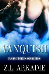 Vanquish: A Vampire Romance, Parched #4