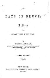 The Days of Bruce: A Story from Scottish History, Volume 2