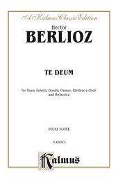 Te Deum: For Tenor Soloist, Double Chorus/Choir, Children's Choir and Orchestra with Latin Text (Vocal Score)