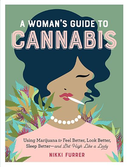 A Woman s Guide to Cannabis PDF