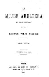 La mujer adúltera: novéla de costumbres, Volumen 2